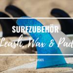 Surfzubehör 1 (Leash, Wax, Pad)