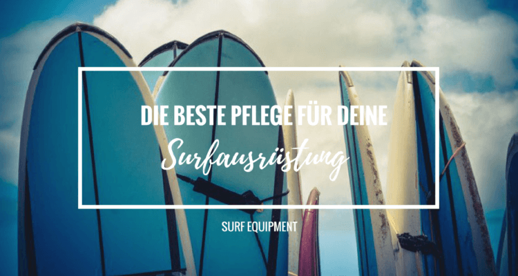 wie-pflege-ich-meine-surfausruestung