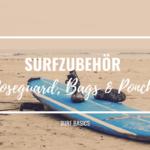 Surfzubehör 2 (Noseguard, Bags, Poncho)