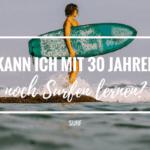 Kann ich mit 30 Jahren noch Surfen lernen?