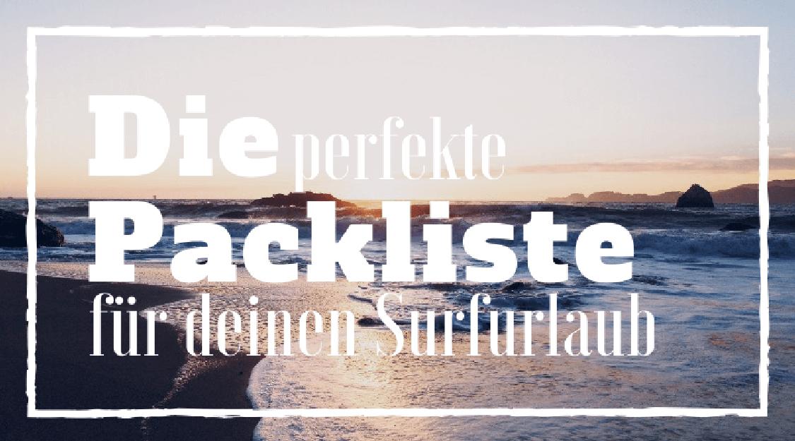Die perfekte Packliste für Surfer
