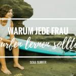 11 Gründe, warum jede Frau Surfen lernen sollte!
