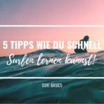 5 Tipps wie du schnell Surfen lernen kannst!