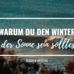 20 Gründe, warum du den Winter in der Sonne verbringen solltest