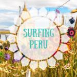 Surfen in Peru – 5 Gründe warum du Peru lieben wirst!