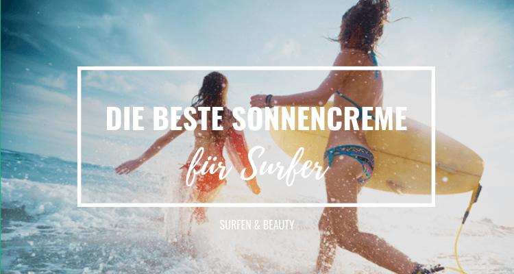 Die beste Sonnencreme für Surfer