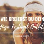 Wie kreierst du dein Yoga Festival Outfit?