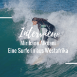 Beyond – Surf Dokumentation – Interview mit einer Surferin aus Westafrika