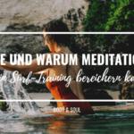 Wie und warum Meditation dein Surf-Training bereichern kann