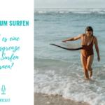 Never to late! Bin ich zu alt zum Surfen lernen?