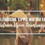 Hilfreiche Tipps wie du ein Vietnam Visum beantragst