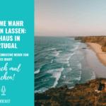 Träume wahr werden lassen: Ein Haus in Portugal