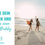 Teile dein Glück und finde einen Surf Buddy