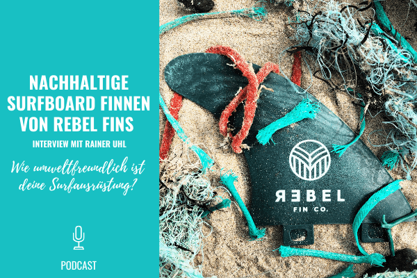 nachhaltige-surfboard-finnen-rebel-fins-podcast-cover