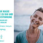 FIND YOUR MAGIC – Eine Reise zu dir und deiner Bestimmung