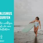 Minimalismus und Surfen – Wenn Wellen wichtiger werden als die neue Herbstkollektion