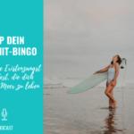 Stop dein Bullshit-Bingo – Wie du deine Existenzangst überwinden kannst, die dich abhält am Meer zu leben